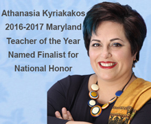 Athanasia Kyriakakos 2016-2017 Maryland Teacher of the Year Named Finalist for National Honor