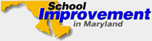 School Improvement in Maryland website link:  This link opens to a separate website and will take you away from the Maryland Public Schools website