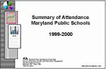 Summary of Attendance Maryland Public Schools 1999 - 2000