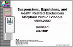 Suspensions, Expulsions, and Health Related Exclusions Maryland Public School 1999 - 2000