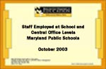 Staff Employed at School and Central Office Levels Maryland Public Schools October 2003