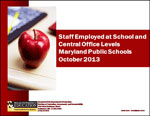 Staff Employed at School and Central Office Levels Maryland Public Schools October 2013