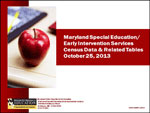 Maryland Special Education/ Early Intervention Services Census Data & Related Tables October 25, 2013
