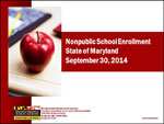 Nonpublic School Enrollment State of Maryland September 30, 2014