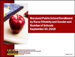 Maryland Public School Enrollment by Race/Ethnicity and Gender and Number of Schools September 30, 2016