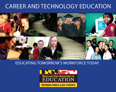 Career and Technology Education. Educating tomorrow's workforce today.