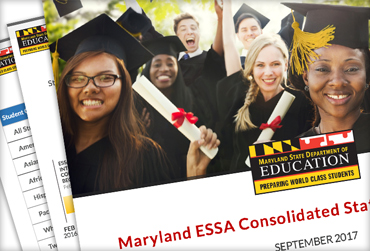 View the Maryland ESSA Consolidated State Plan Overview September 2017