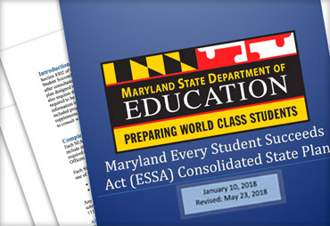 Maryland Every Student Succeeds Act (ESSA) Consolidated State Plan Final (Revised) Revised May 23, 2018