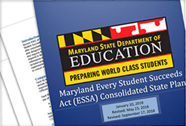 Maryland Every Student Succeeds Act (ESSA) Consolidated State Plan Final (Revised September 17, 2018)