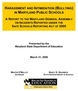 Harassment and Intimidation (Bullying) in Maryland Public Schools A Report to the Maryland General Assembly on Incidents reporte