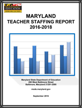 Maryland Teacher Staffing Report 2016-2018