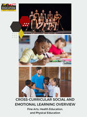 Cross-Curricular Social and Emotional Learning Overview: Fine Arts, Health Education, and Physical Education
